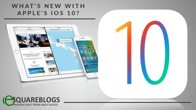 All You Need to Know About Ios 10